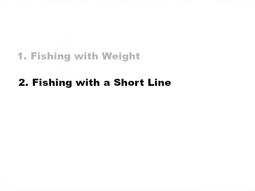 Slide: 1. Fishing with Weight 2. Fishing with a Short Line