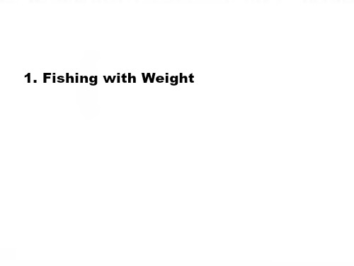 Slide: 1. Fishing with weight